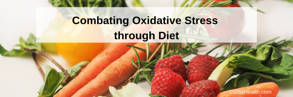 Combating Oxidative Stress through Diet