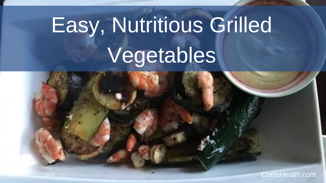 Easy, Nutritious Grilled Vegetables