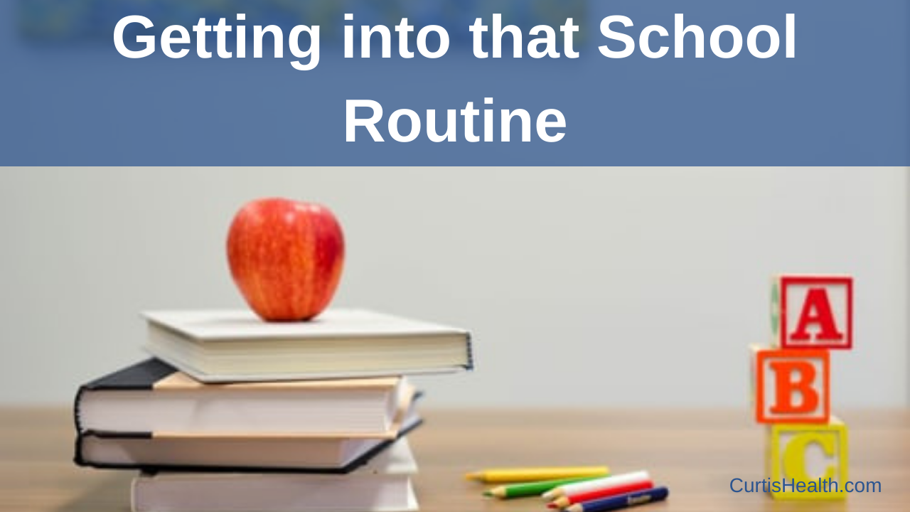 Getting into that School Routine